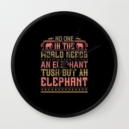 Elephant Quote - 32 Wall Clock