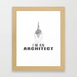Architects - I'm an architect Gift Framed Art Print