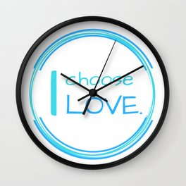I choose LOVE   Nadia Bonello Wall Clock