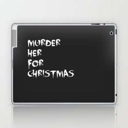 MURDER HER FOR CHRISTMAS (CARMILLA MERCH) Laptop & iPad Skin