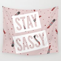 sassy Wall Tapestries featuring Stay Sassy by BAKE