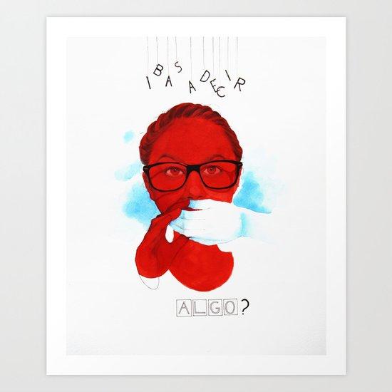 Ibas a decir algo? Art Print