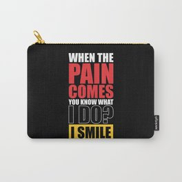 Lab No. 4 - When The Pain Comes You Know What I Do? I Smile Gym Inspirational Quotes Poster Carry-All Pouch