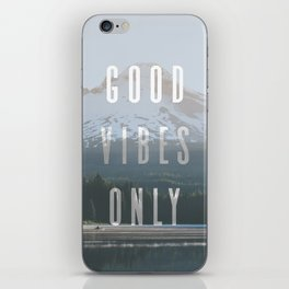 Good Vibes Only - Mt. Hood iPhone Skin
