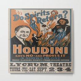 Vintage poster - Houdini - Do Spirits Return? Metal Print