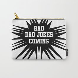 Bad dad jokes coming Carry-All Pouch