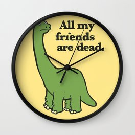 All My Friends Are Dead Wall Clock
