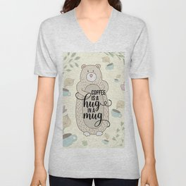 Coffee is a hug in a mug - Bear hug - Coffee Lover Unisex V-Neck