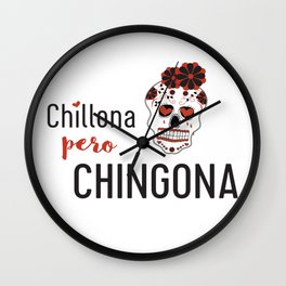 Chillona Pero Chingona Wall Clock