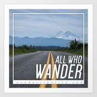 not all who wander Art Prints featuring All Who Wander by Wander Creative