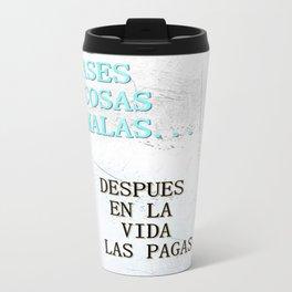 SI ASES COSAS MALAS.. (3D) Metal Travel Mug