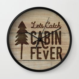 Lets Catch Cabin Fever Wall Clock