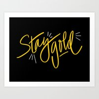 stay gold Art Prints featuring Stay Gold by Chelsea Herrick