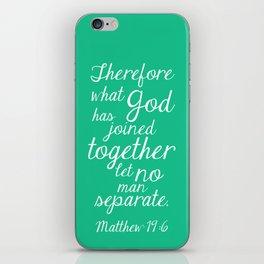 MATTHEW 19:6 iPhone Skin