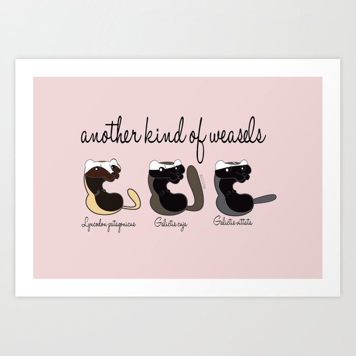 Another kind of weasels (AGA) Art Print