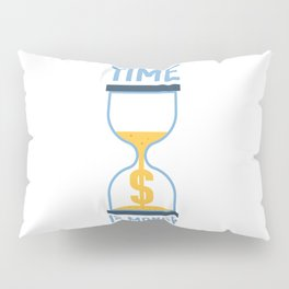 Time is Money Pillow Sham