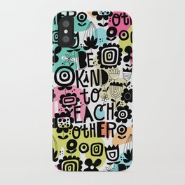 be kind to each other iPhone Case