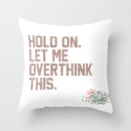 Overthink This Funny Quote Sticker (Faux Rose Gold Glitter) Throw Pillow