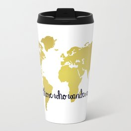 Not all those who wander are lost Travel Mug