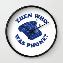 Then Who Was Phone? Wall Clock