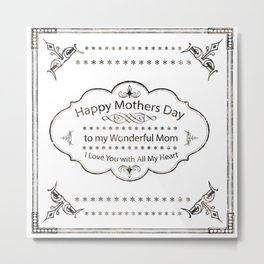 Mothers Day All of My Heart Mom Metal Print