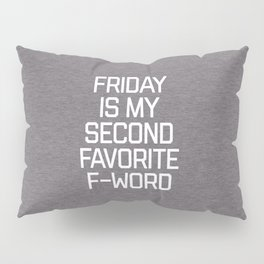 Favorite F-Word Funny Quote Pillow Sham