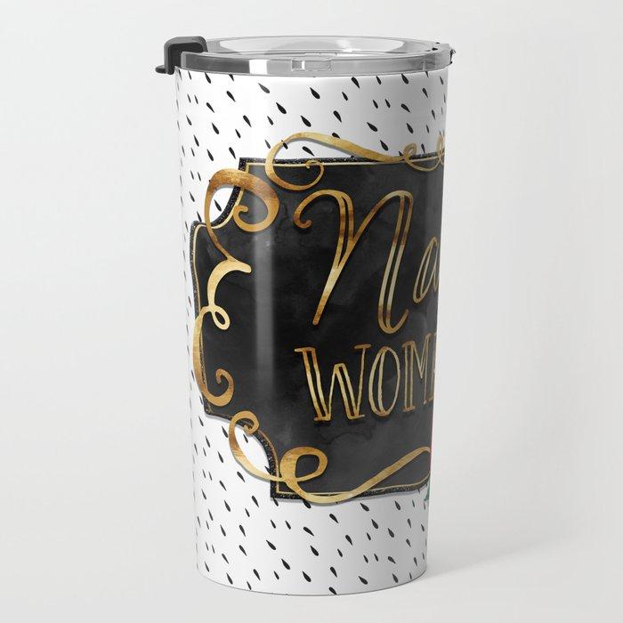 Nasty Woman - Roses & Gold Travel Mug