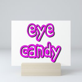 Eye Candy Mini Art Print
