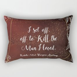Set off to kill the man I loved - Rose VA Quote Rectangular Pillow