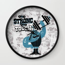 I'm strong and tough Wall Clock