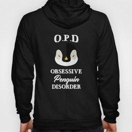 Obsessive Penguin Disorder, Penguin Lover, Penguin Gift Hoody