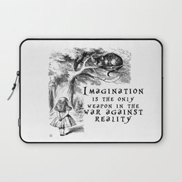 Imagination is the only weapon in the war against reality Laptop Sleeve