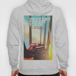 "Prevent forest Fires ""Don't be careless"" Hoody"