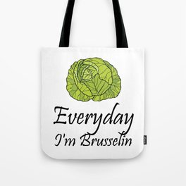 Everyday I'm Brussel Vegan Funny Vegetarian Gifts Tote Bag
