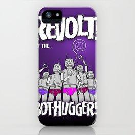 Revolt of the BOT-HUGGERS! iPhone Case