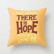 There is hope Throw Pillow