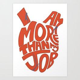 Job =/= Self Art Print