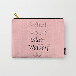 Gossip Girl: What would Blair Waldorf do? - tvshow Carry-All Pouch