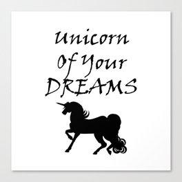 Unicorn Of Your Dreams (Black) Canvas Print