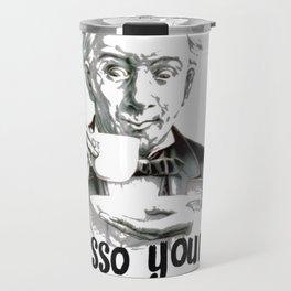 Espresso yourself! Travel Mug