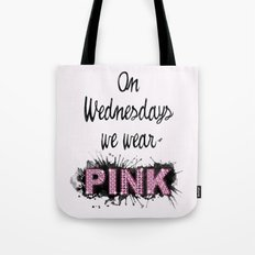 On Wednesdays We Wear Pink - Quote from the movie Mean Girls Tote Bag