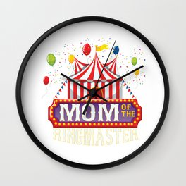 Mom Of The Birthday Ringmaster Kids Circus Party B-day graphic Wall Clock