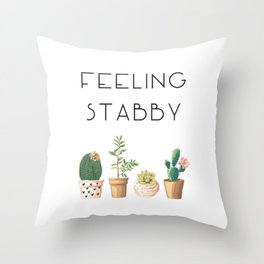 Feeling Stabby Throw Pillow