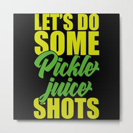 Pickle Juice Shots Fruits Vegetables Metal Print