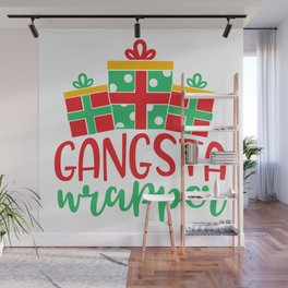 Gangsta Wrapper Funny Xmas Quote Wall Mural