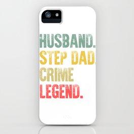 Funny Men Vintage T Shirt Husband Step Dad Crime Legend iPhone Case