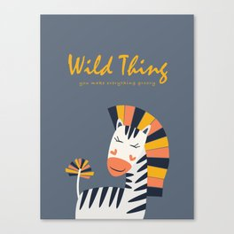 Wild Thing You Make Everything Groovy Nursery & Kids Room Hipster Art Canvas Print