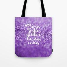 Glitter in my Veins III (Photo of Glitter) Tote Bag