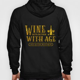 Wine Gets Better With Age I Get Better With Wine Wine Lover Gold Birthday Gift Hoody