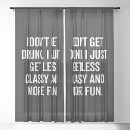 Classy And Fun Offensive Drunk Quote Sheer Curtain